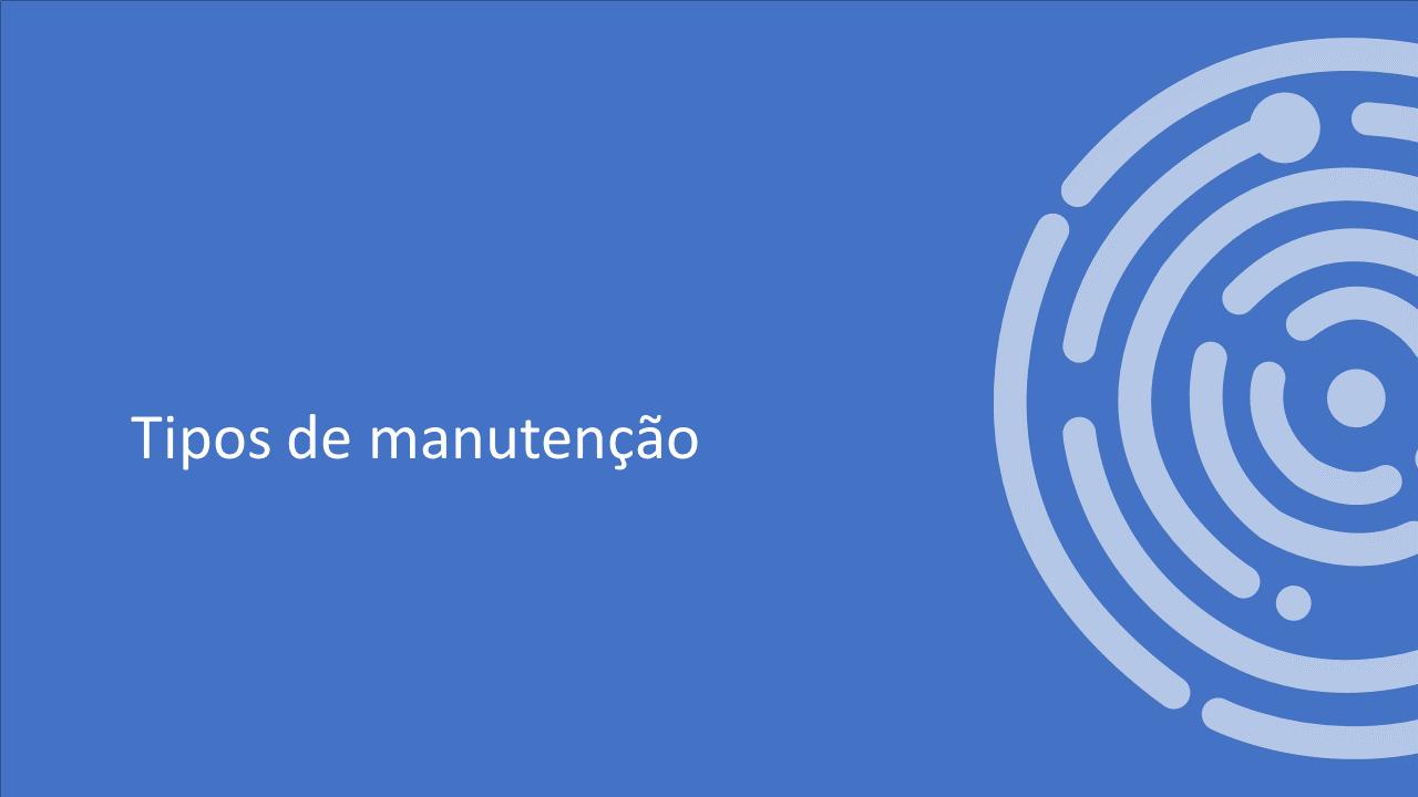 TIPOS DE MANUTENÇÃO EXISTENTES